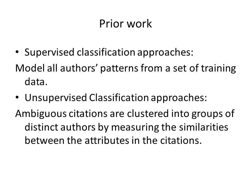 Prior work Supervised classification approaches: