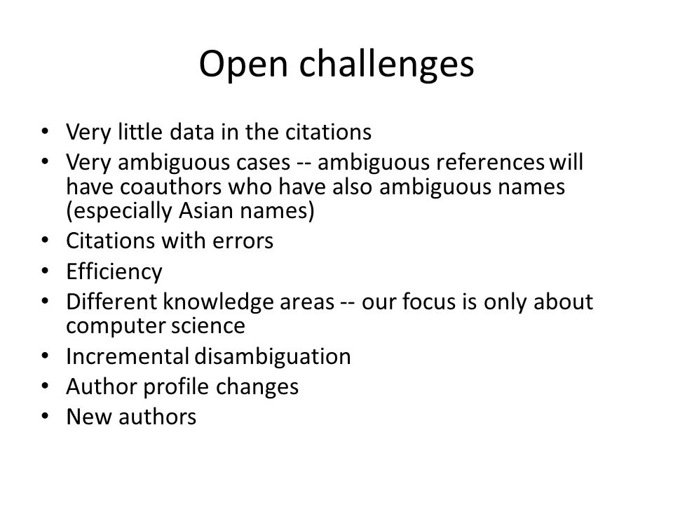 Open challenges Very little data in the citations