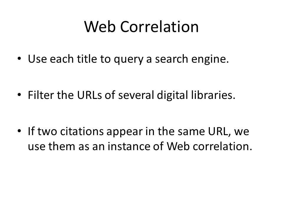 Web Correlation Use each title to query a search engine.