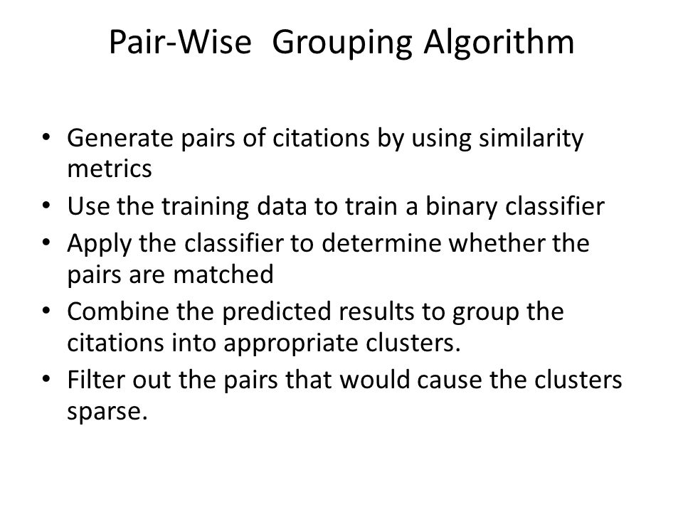 Pair-Wise Grouping Algorithm