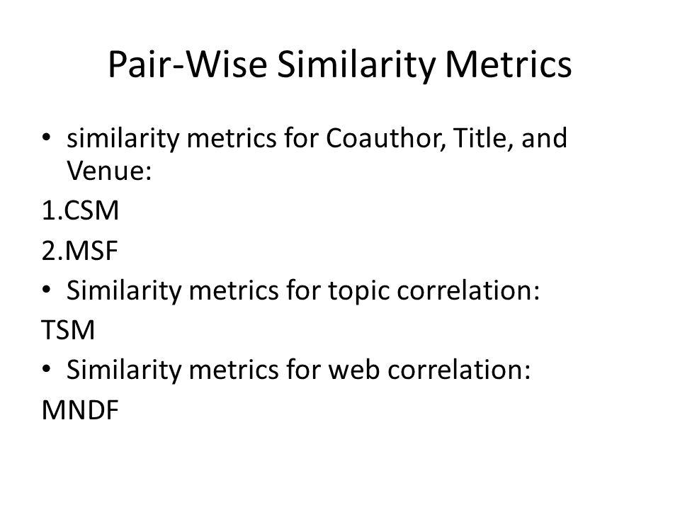 Pair-Wise Similarity Metrics