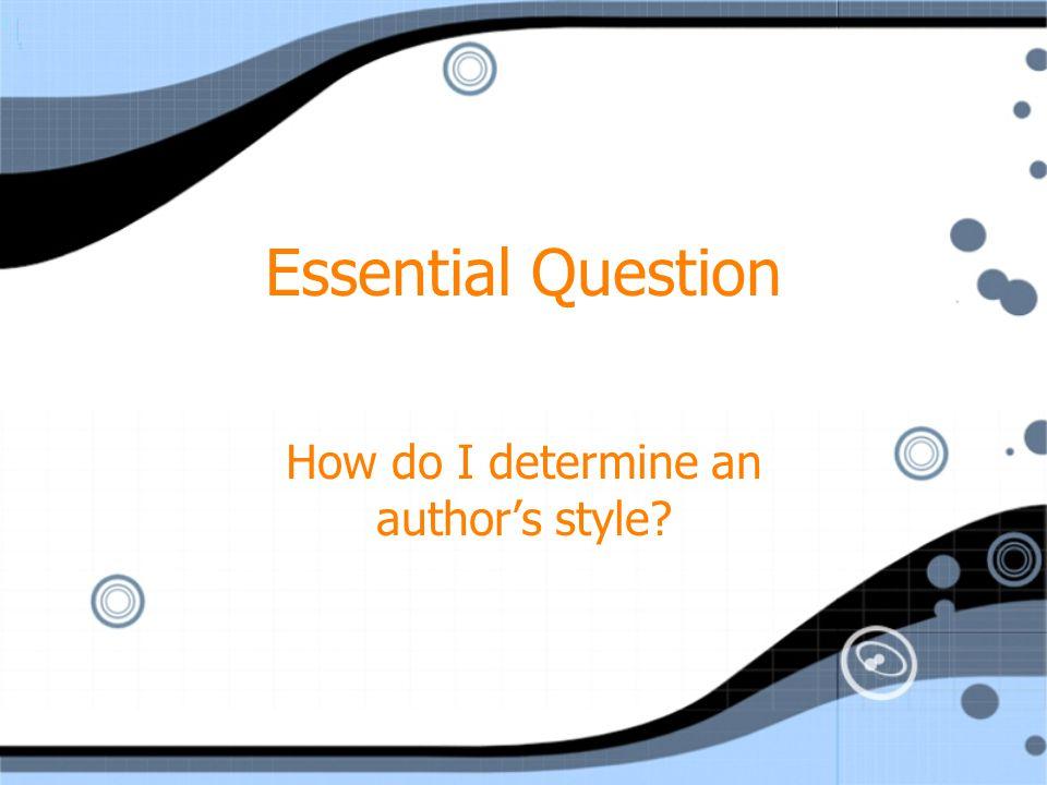 How do I determine an author's style