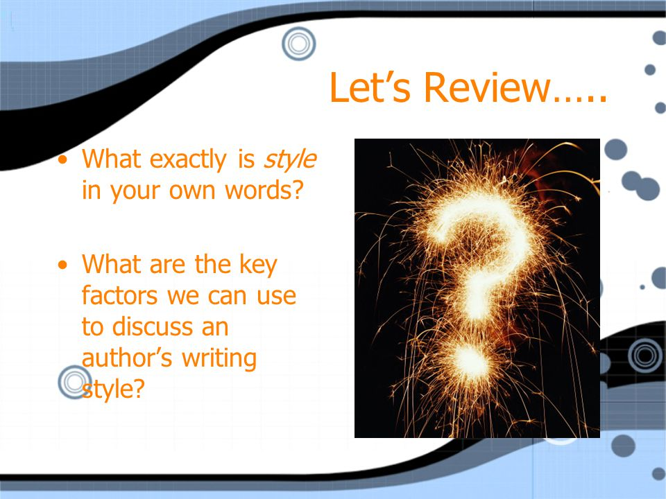 Let's Review….. What exactly is style in your own words