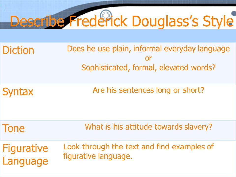 Describe Frederick Douglass's Style