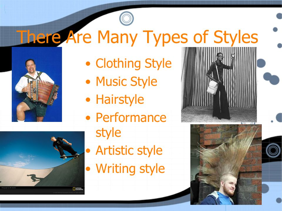 There Are Many Types of Styles