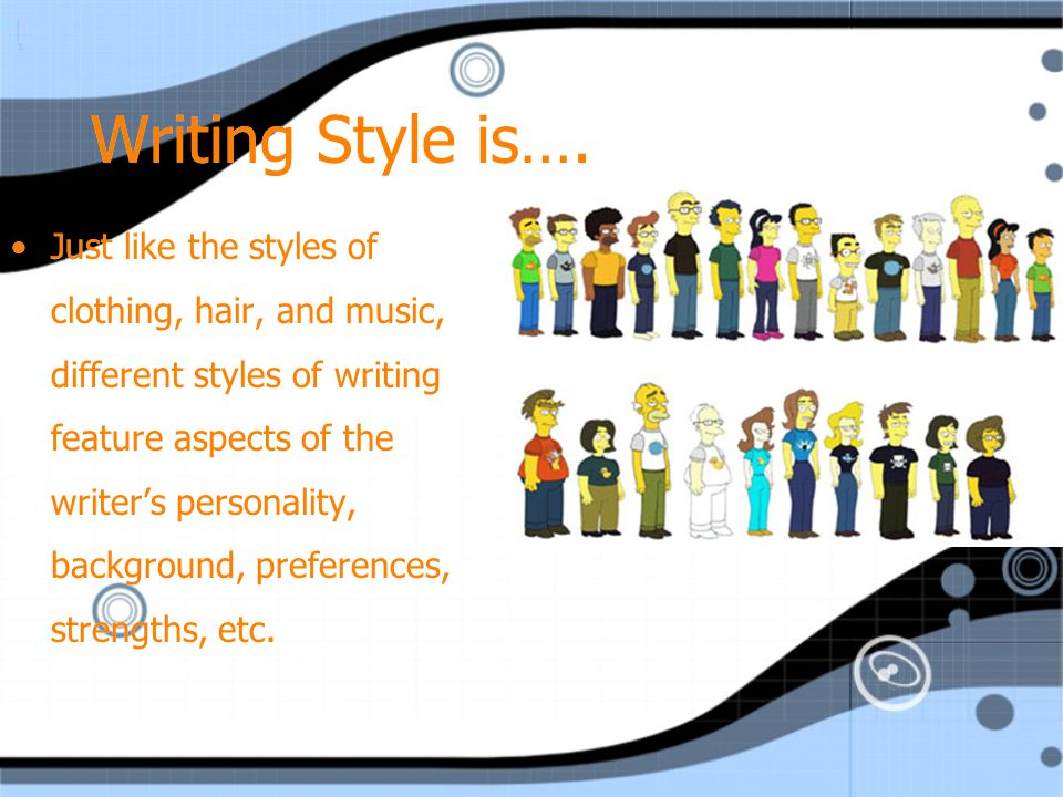 Writing Style is….