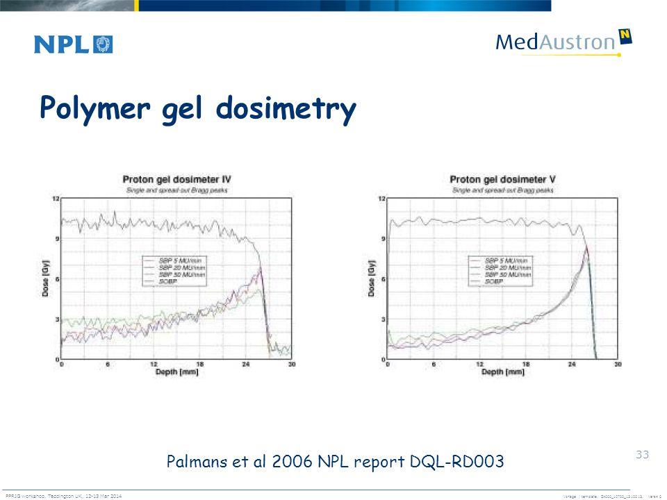 Polymer gel dosimetry Palmans et al 2006 NPL report DQL-RD003