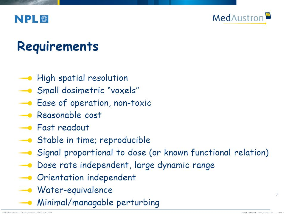 Requirements High spatial resolution Small dosimetric voxels
