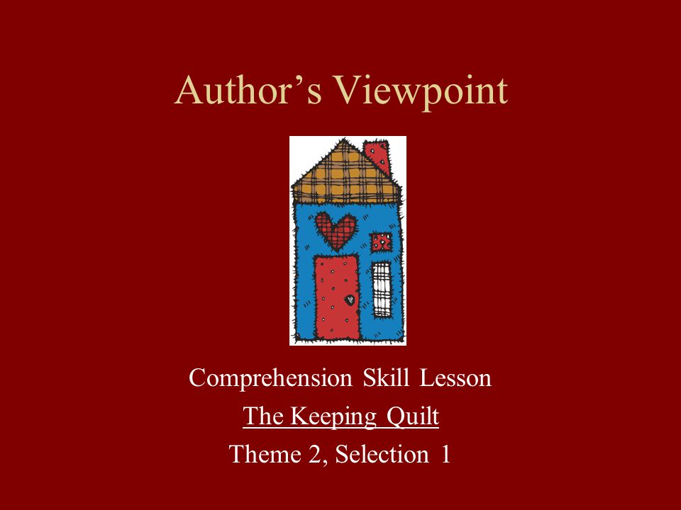 Comprehension Skill Lesson The Keeping Quilt Theme 2, Selection 1