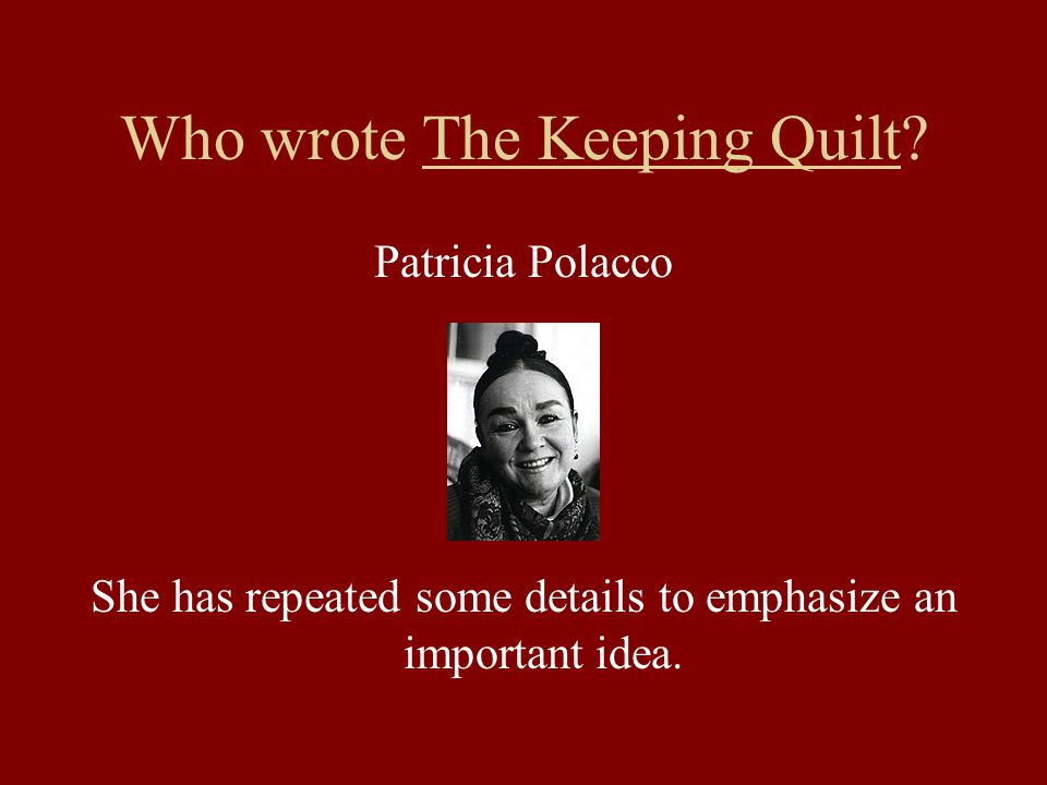 Who wrote The Keeping Quilt