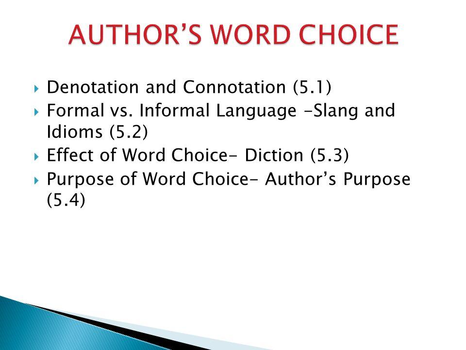 AUTHOR'S WORD CHOICE Denotation and Connotation (5.1)
