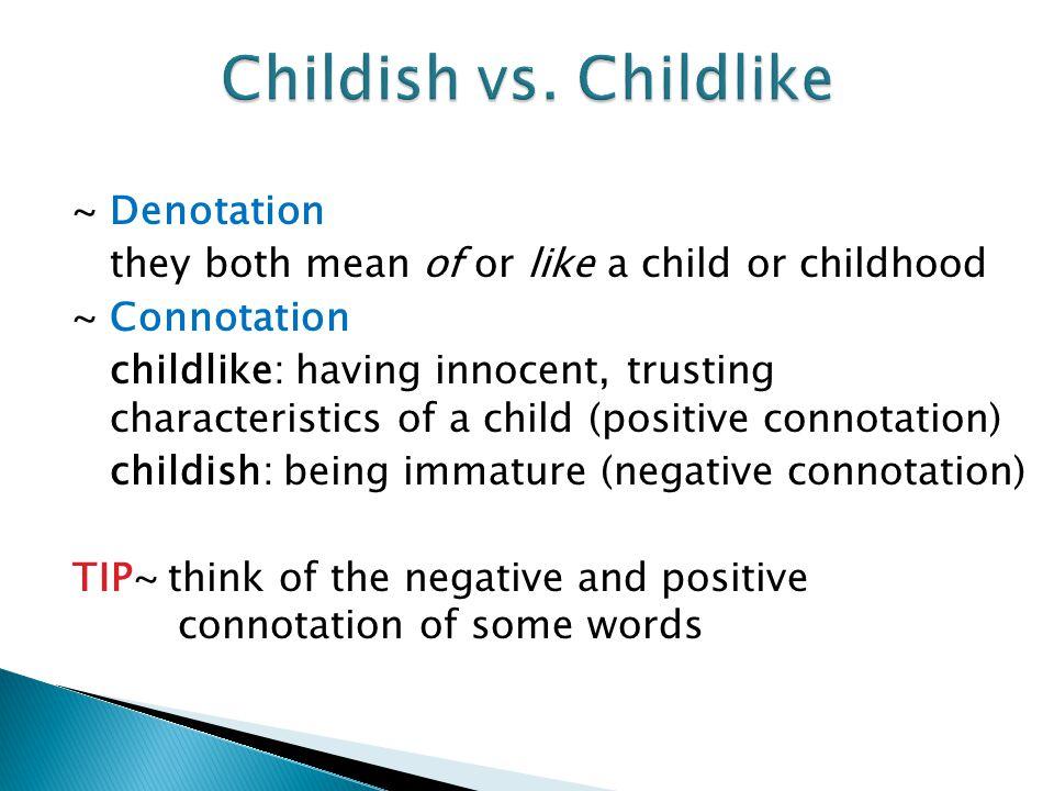 Childish vs. Childlike