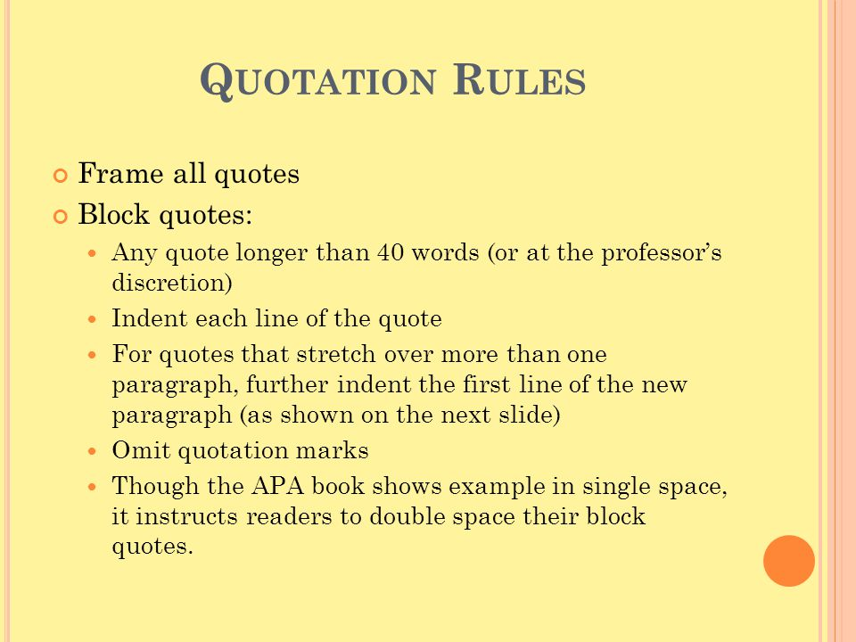 Quotation Rules Frame all quotes Block quotes: