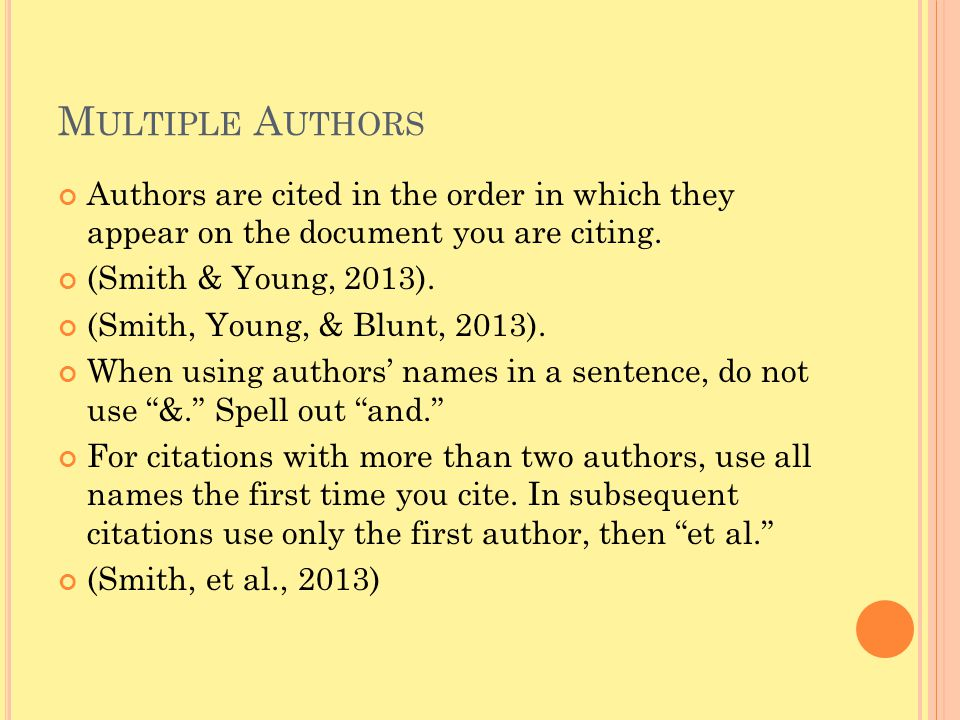 Multiple Authors Authors are cited in the order in which they appear on the document you are citing.