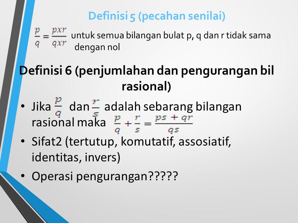 Definisi 5 (pecahan senilai)