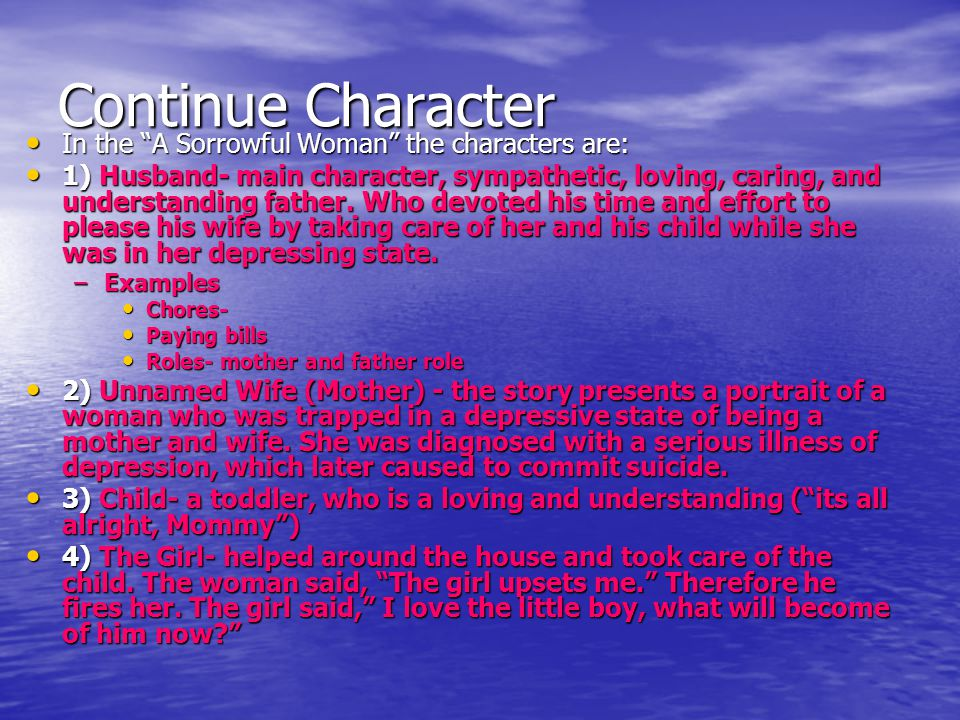 Continue Character In the A Sorrowful Woman the characters are: