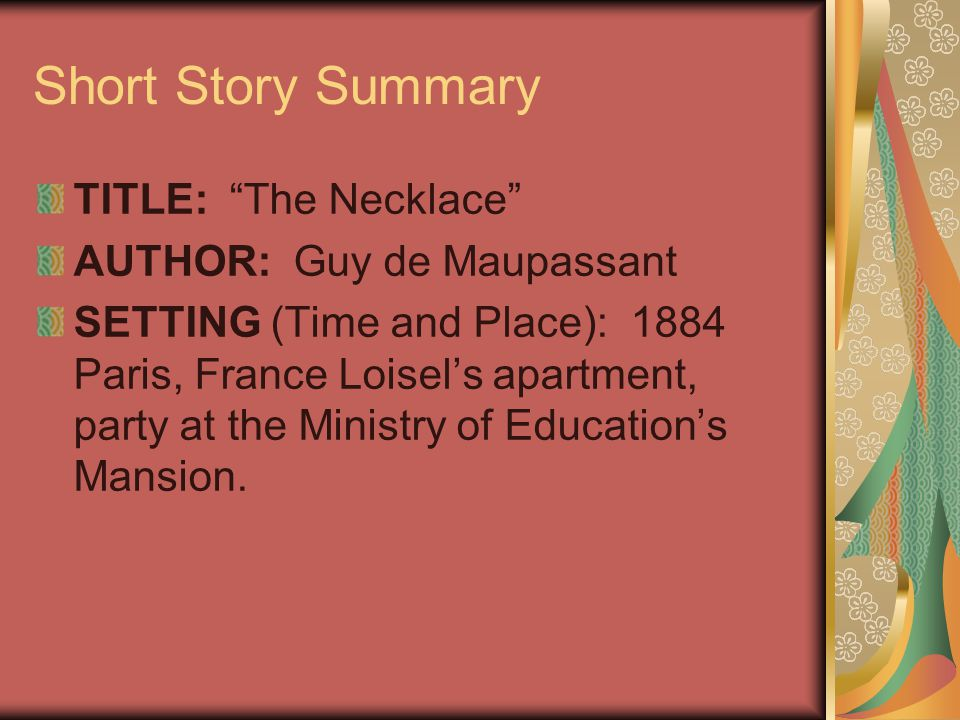 "the necklace"" short story summary ppt video online  short story summary title the necklace author guy de maupassant"