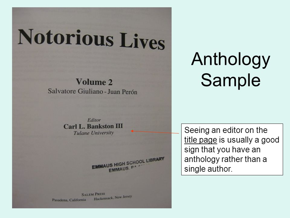 Anthology Sample Seeing an editor on the title page is usually a good sign that you have an anthology rather than a single author.