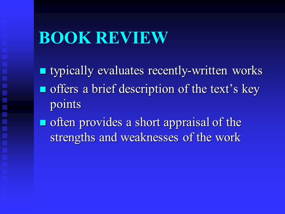BOOK REVIEW typically evaluates recently-written works
