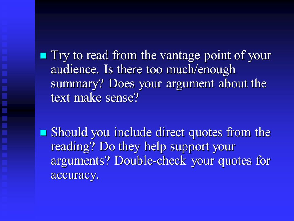 Try to read from the vantage point of your audience