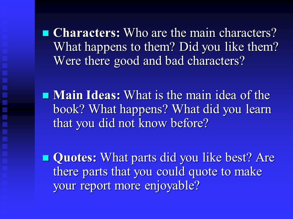 Characters: Who are the main characters. What happens to them