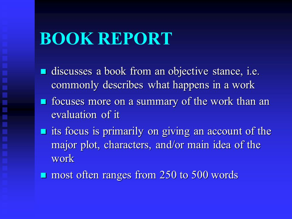 BOOK REPORT discusses a book from an objective stance, i.e. commonly describes what happens in a work.