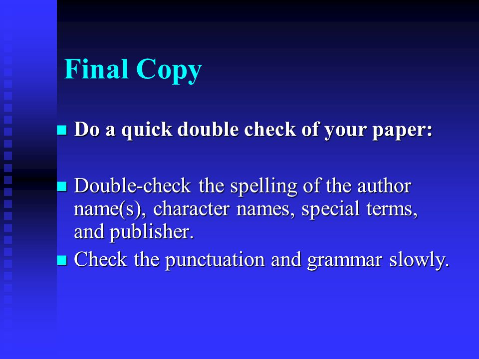 Final Copy Do a quick double check of your paper: