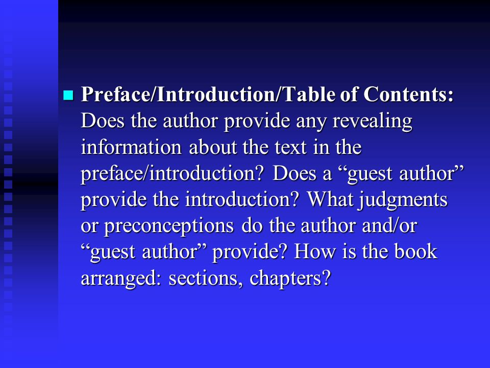 Preface/Introduction/Table of Contents: Does the author provide any revealing information about the text in the preface/introduction.