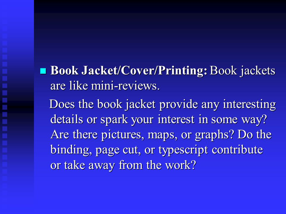 Book Jacket/Cover/Printing: Book jackets are like mini-reviews.