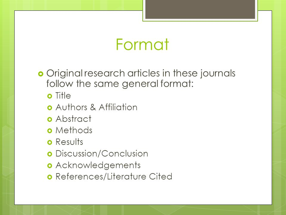 Format Original research articles in these journals follow the same general format: Title. Authors & Affiliation.