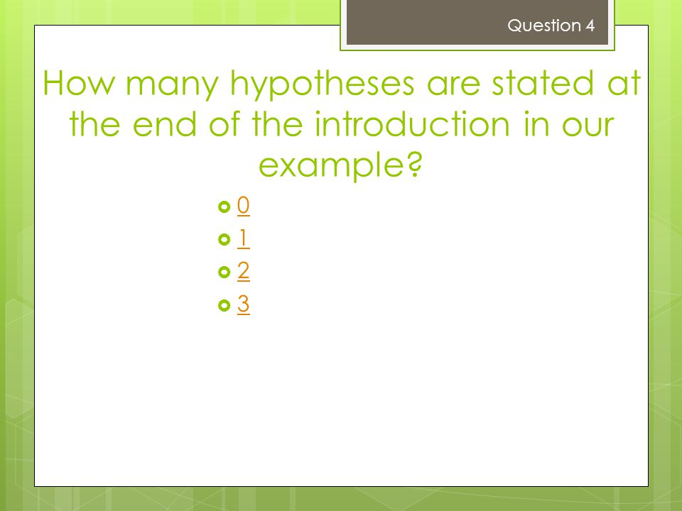 Question 4 How many hypotheses are stated at the end of the introduction in our example 1 2 3