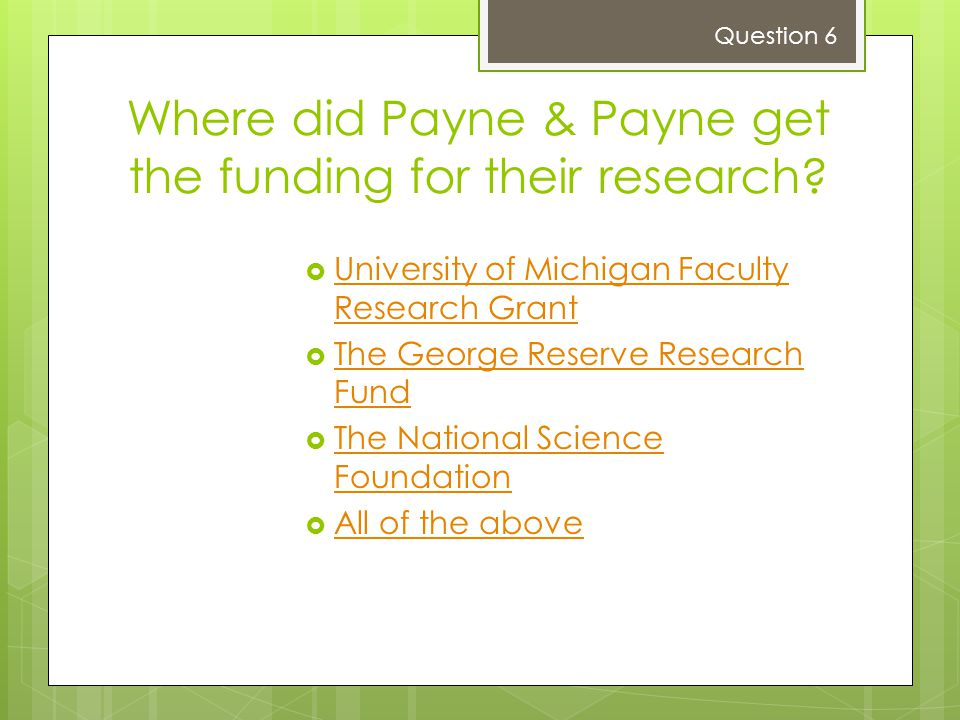 Where did Payne & Payne get the funding for their research
