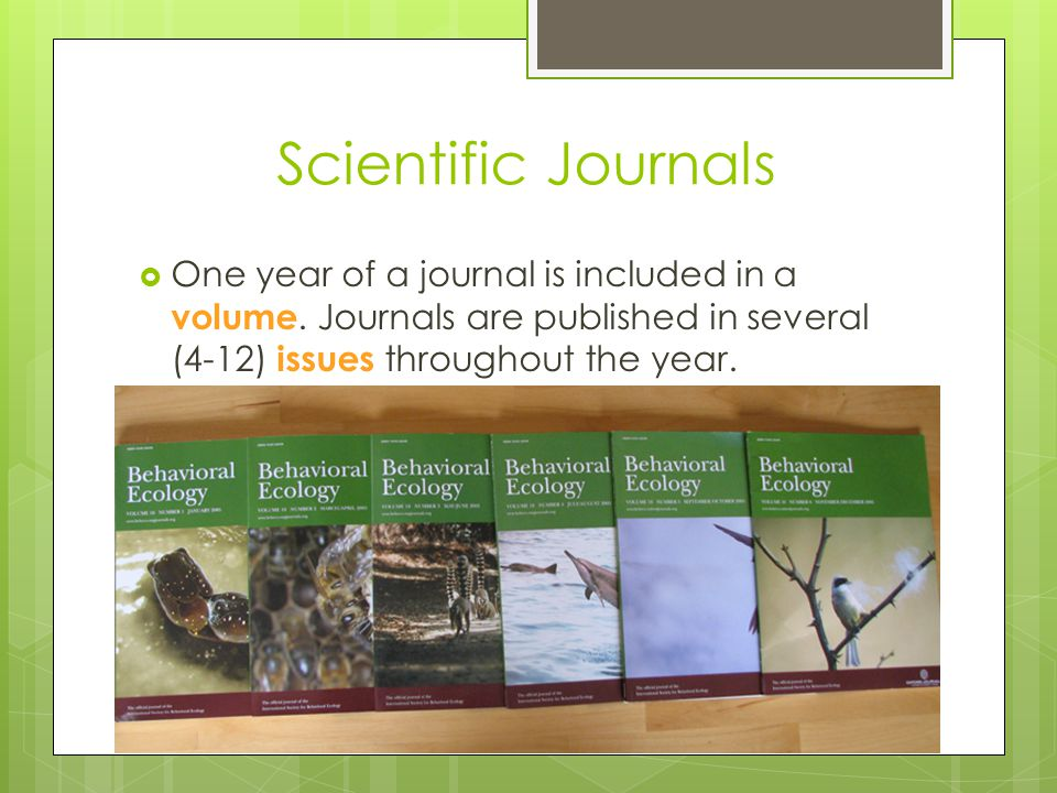 Scientific Journals One year of a journal is included in a volume.
