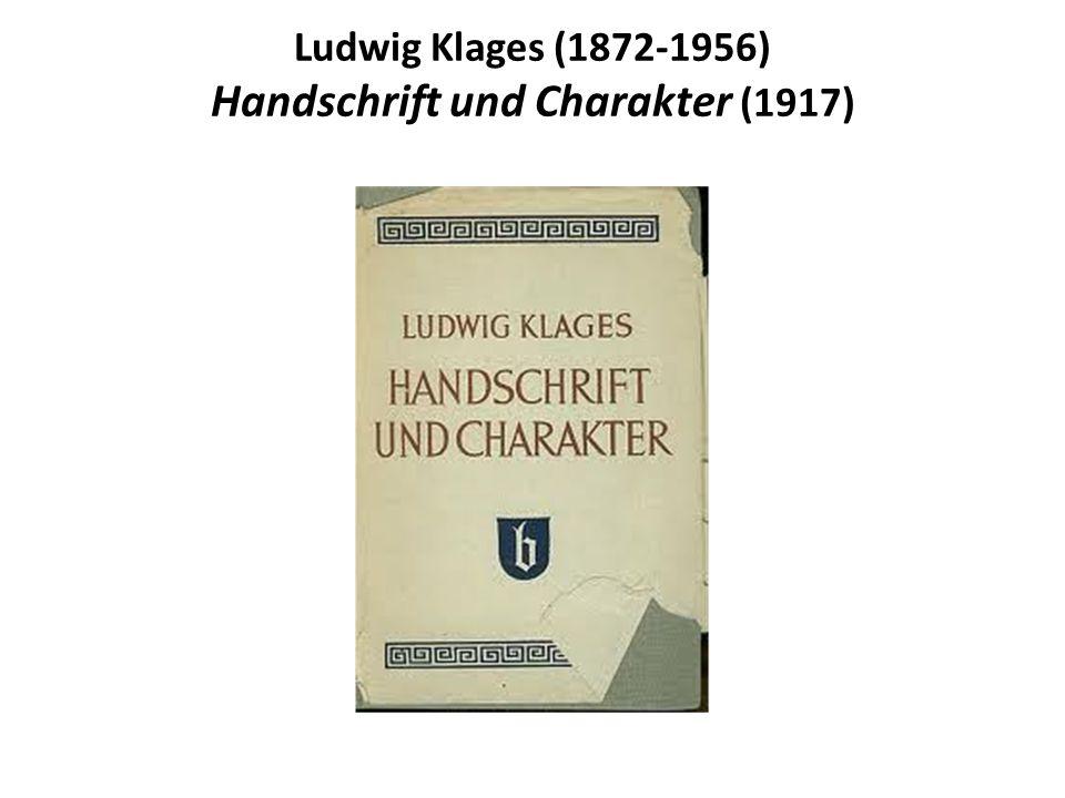 Ludwig Klages (1872-1956) Handschrift und Charakter (1917)