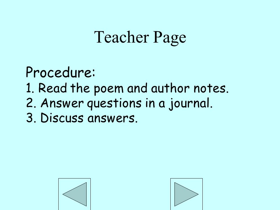 Teacher Page Procedure: 1. Read the poem and author notes.