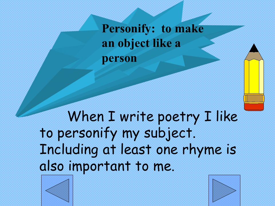 Personify: to make an object like a. person.