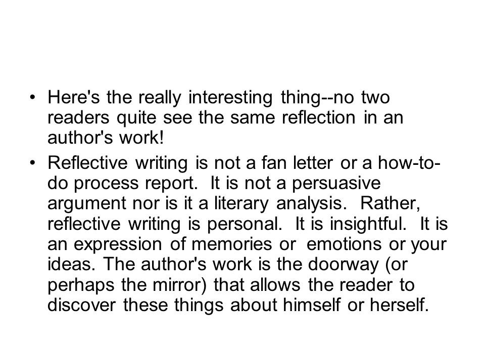 Here s the really interesting thing--no two readers quite see the same reflection in an author s work!
