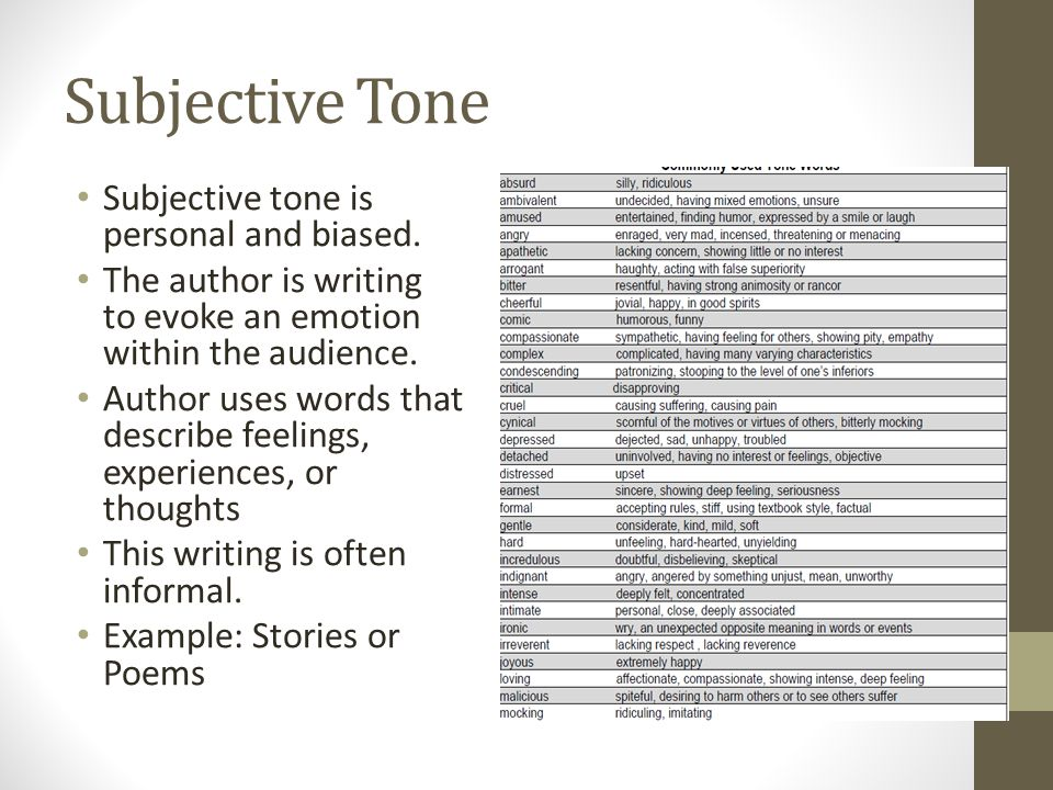Subjective Tone Subjective tone is personal and biased.