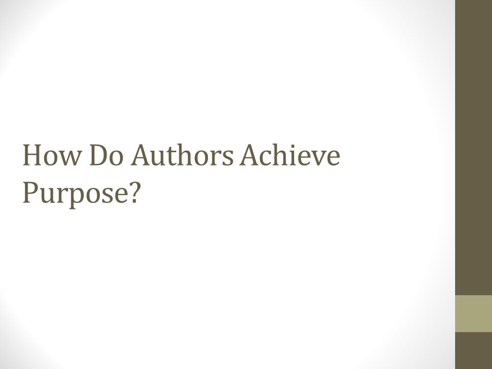How Do Authors Achieve Purpose