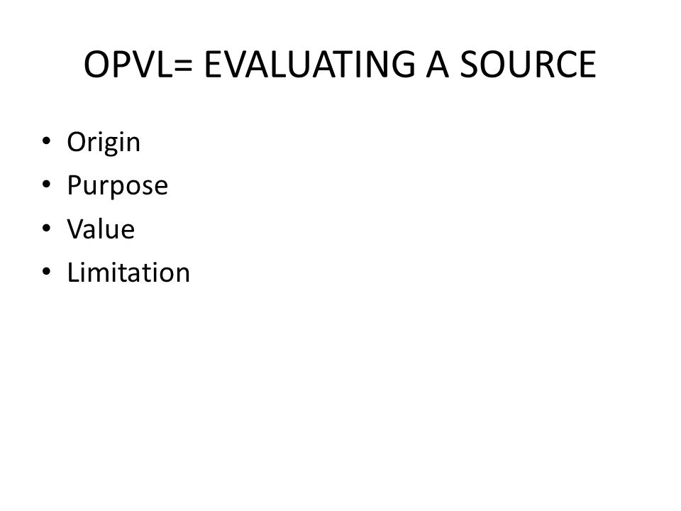 OPVL= EVALUATING A SOURCE