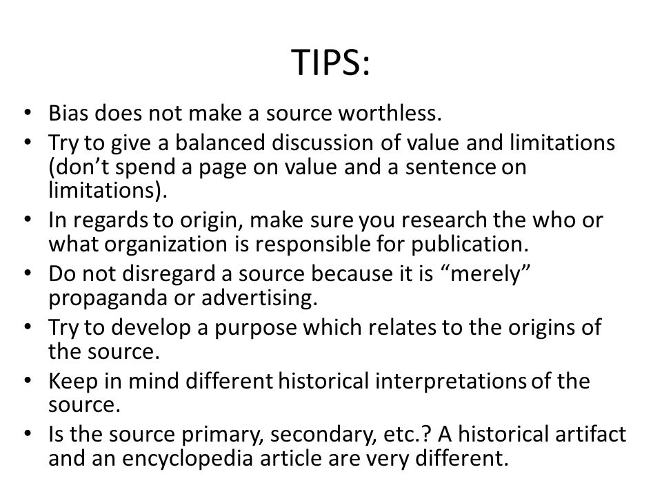 TIPS: Bias does not make a source worthless.