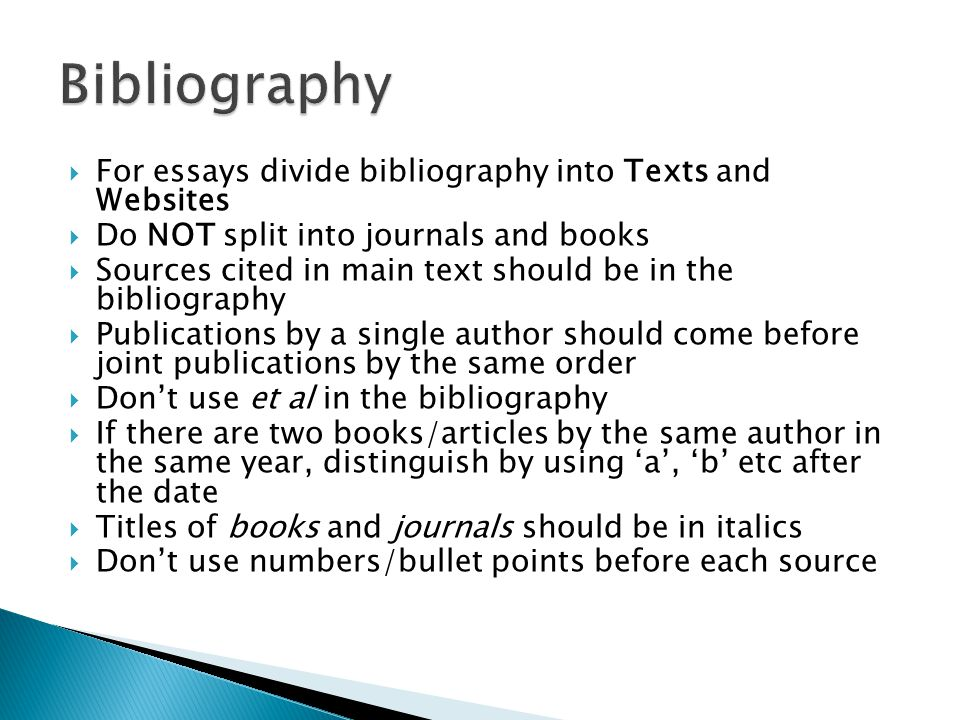 Bibliography For essays divide bibliography into Texts and Websites