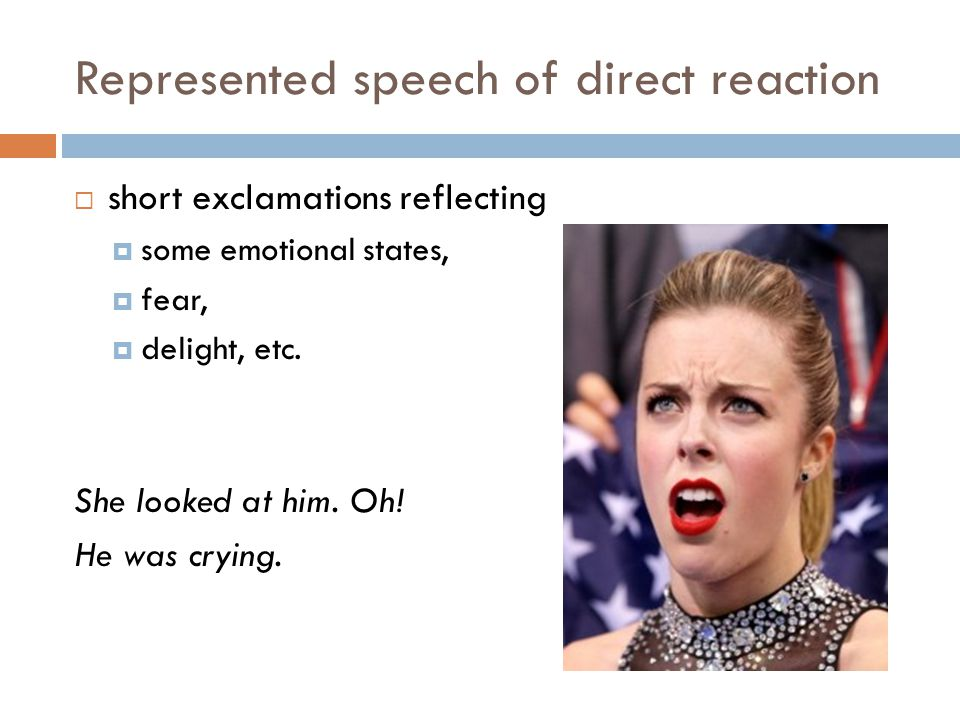 Represented speech of direct reaction