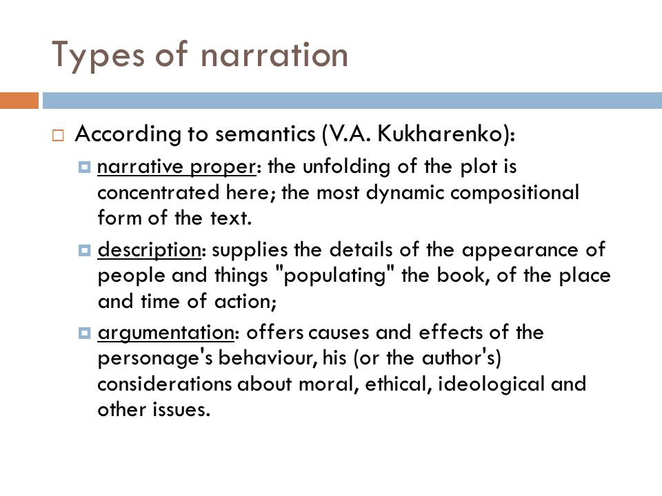 Types of narration According to semantics (V.A. Kukharenko):