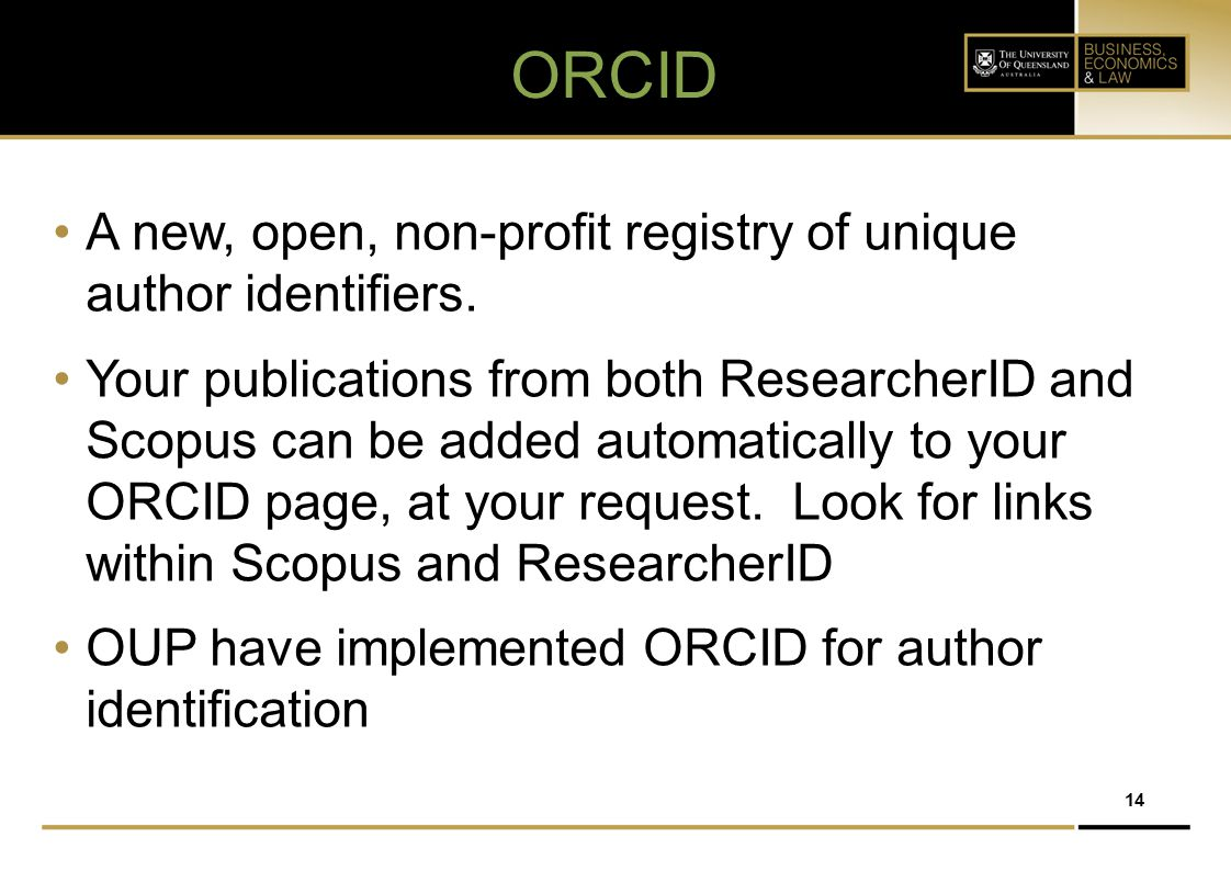 ORCID A new, open, non-profit registry of unique author identifiers.