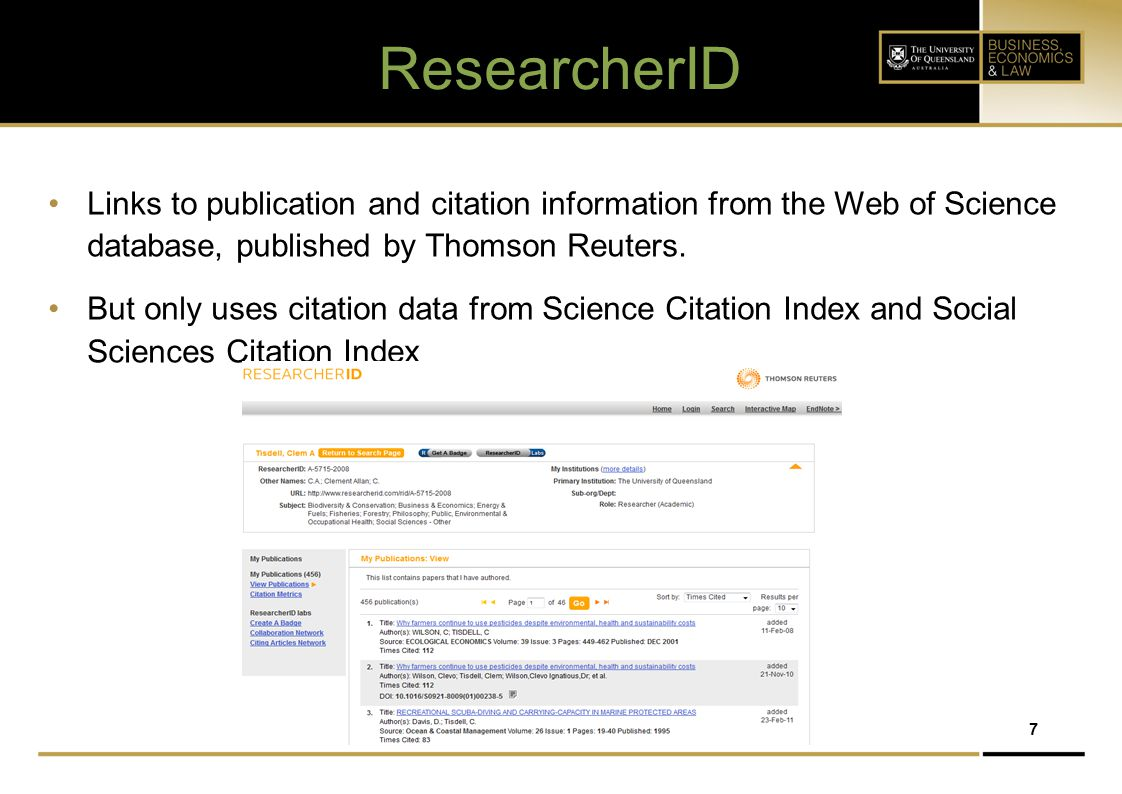 ResearcherID Links to publication and citation information from the Web of Science database, published by Thomson Reuters.