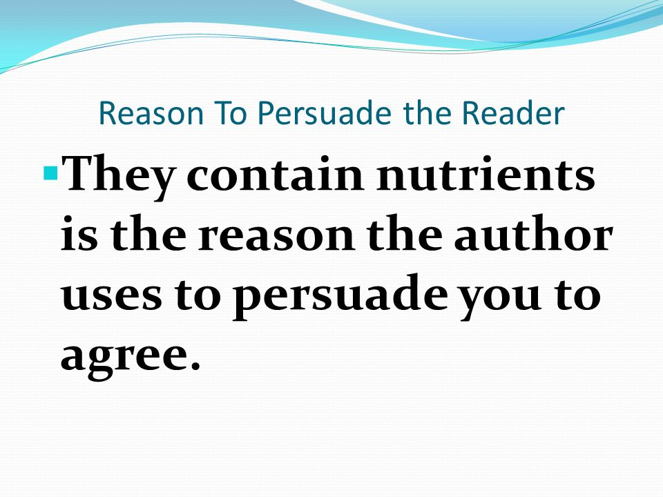 Reason To Persuade the Reader