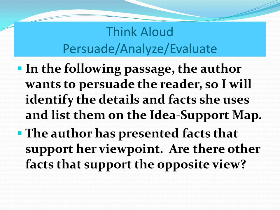 Think Aloud Persuade/Analyze/Evaluate