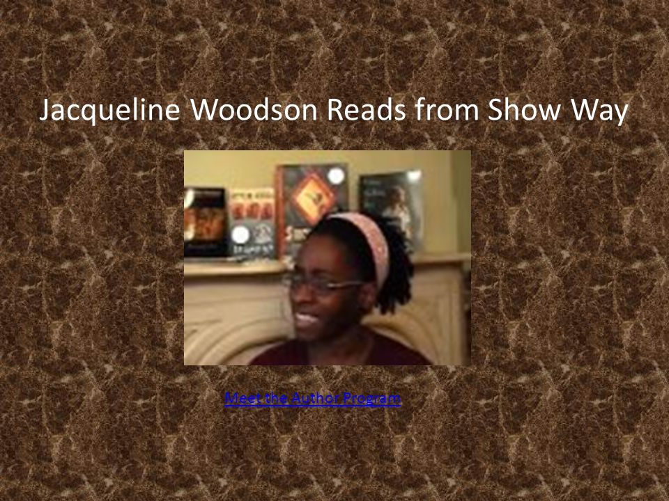 Jacqueline Woodson Reads from Show Way