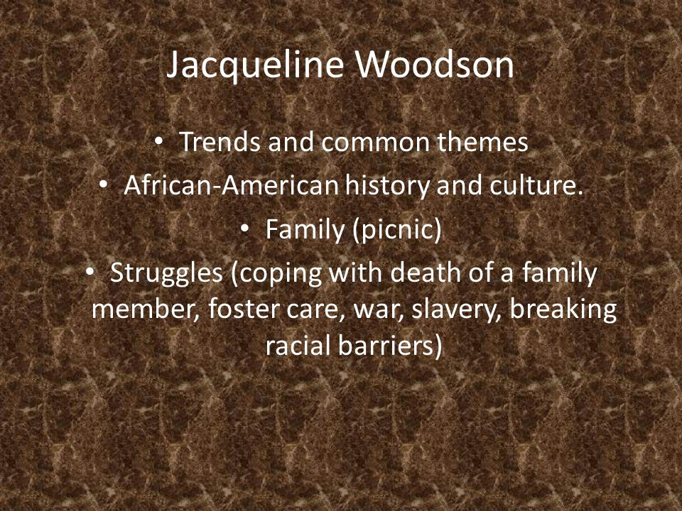 Jacqueline Woodson Trends and common themes